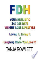 Fdh Your Realistic 24 7 365 Days Weight Loss Lifestyle