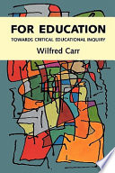 For Education  : Towards Critical Educational Inquiry