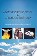 ¿Actividad Paranormal? O ¿Realidad Espiritual?