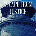 ESCAPE FROM JUSTICE