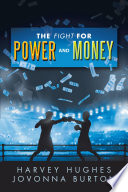 The Fight for Power and Money