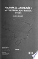 Panorama da comunicação e das telecomunicações no Brasil 2011/2012: Indicadores