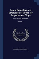 Screw Propellers And Estimation Of Power For Propulsion Of Ships Also Air Ship Propellers  Book PDF