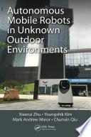 Autonomous Mobile Robots in Unknown Outdoor Environments