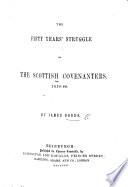 The Fifty Years Struggle Of The Scottish Covenanters 1638 88 Book PDF