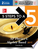 5 Steps to a 5 AP Physics 1 2017, Cross-Platform Prep Course (e-book)