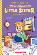Karen's Worst Day (Baby-Sitters Little Sister #3)