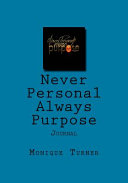 Never Personal Always Purpose Journal