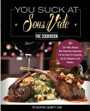 You Suck At Sous Vide   The Cookbook