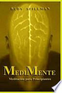 MediMente  : Meditacion Para Principiantes