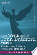 The Writings Of John Bradford Vol Ii Containing Letters Treatises Remains