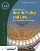 """Essentials of Health Policy and Law"" by Sara E. Wilensky, Joel B. Teitelbaum"