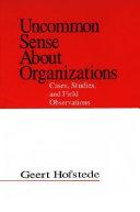Uncommon Sense About Organizations