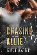 Chasing Allie (Breaking Away #2) (Romantic Suspense) (MC Romance)