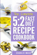 5 2 Fast Diet  Lose Weight With Intermittent Fasting Recipes Cookbook Easy Meals For Beginners Guide  Fast Diet Cookbook Lose Weight Program Recipes