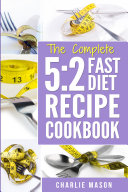 5:2 Fast Diet: Lose Weight With Intermittent Fasting Recipes Cookbook Easy Meals For Beginners Guide: Fast Diet Cookbook Lose Weight Program Recipes Pdf/ePub eBook