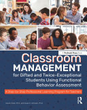 Classroom Management for Gifted and Twice Exceptional Students Using Functional Behavior Assessment