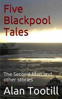 Five Blackpool tales