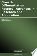 Growth Differentiation Factors—Advances in Research and Application: 2013 Edition