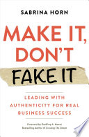 Make It  Don t Fake It