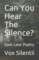 Can You Hear The Silence