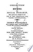 A Collection of Hymns for Social Worship ... Corrected and enlarged, with ... a sketch of Mr. Whitefield's life. By M. Wilks. Third edition