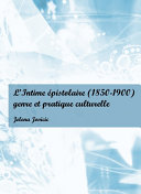 L'Intime épistolaire (1850-1900) Pdf/ePub eBook
