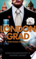 Londongrad  From Russia with Cash  The Inside Story of the Oligarchs