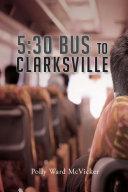 5:30 Bus to Clarksville