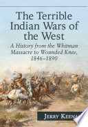 The Terrible Indian Wars of the West