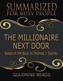 The Millionaire Next Door   Summarized for Busy People  Based On the Book By Thomas J Stanley