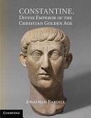 Constantine  Divine Emperor of the Christian Golden Age