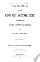 Transactions Of The Department Of Agriculture Of The State Of Illinois With Reports From County Agricultural Societies For The Year