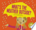 What's the Weather Outside?