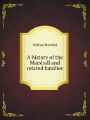 A history of the Marshall and related families Book