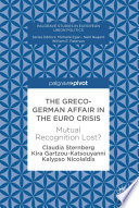 The Greco German Affair in the Euro Crisis