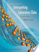 """Basic Skills in Interpreting Laboratory Data"" by Mary Lee"