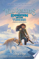 Wild Rescuers  Expedition on the Tundra