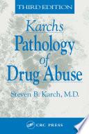 Karch s Pathology of Drug Abuse Book