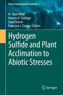 Hydrogen Sulfide and Plant Acclimation to Abiotic Stresses Book