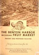 The Benton Harbor  Michigan  Fruit Market