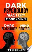 Dark Psychology Mastery 2 Books In 1