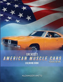 Greatest American Muscle Car Coloring Book - Classic Edition