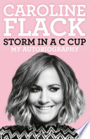 """Storm in a C Cup: My Autobiography"" by Caroline Flack"