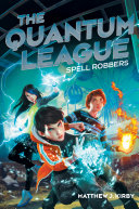 The Quantum League  1  Spell Robbers