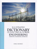 Illustrated Dictionary Of Electrical Power Engineering Book PDF