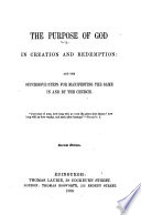 The Purpose Of God In Creation And Redemption And The Successive Steps For Manifesting The Same In And By The Church By F Sitwell Second Edition
