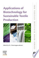 Applications of Biotechnology for Sustainable Textile Production