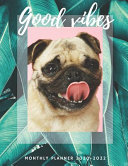Good Vibes - Pug's Mom Planner - 2020 - 2022 Monthly Planner