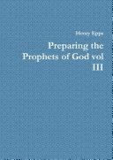 Preparing the Prophets of God vol III